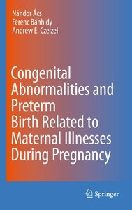 Congenital Abnormalities and Preterm Birth related to Material I