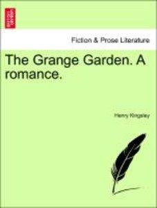 The Grange Garden. A romance. VOL. III