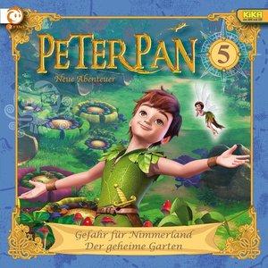 Peter Pan 05: Gefahr für Nimmerland / Der geheime Garten