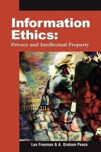 Information Ethics: Privacy and Intellectual Property