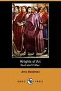 Knights of Art (Illustrated Edition) (Dodo Press)
