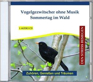 Vogelgezwitscher ohne Musik-Sommertag im Wald