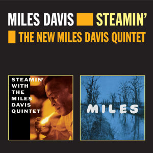 Steamin'+The New Miles Davis Quintet