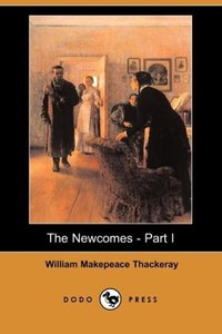The Newcomes - Part I (Dodo Press)