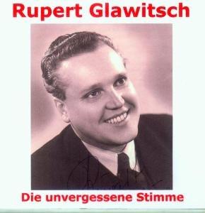 Rupert Glawitsch-Die unvergessene Stimme