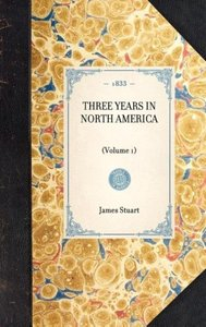 THREE YEARS IN NORTH AMERICA~(Volume 1)