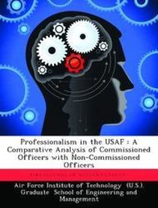 Professionalism in the USAF : A Comparative Analysis of Commissi