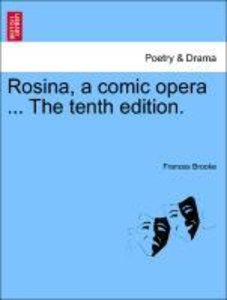 Rosina, a comic opera ... The eleventh edition.