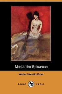 Marius the Epicurean (Dodo Press)