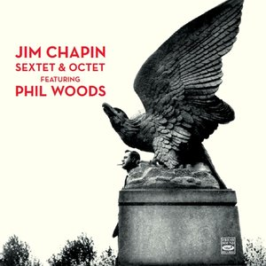 Jim Chapin Sextet Featuring Phil Woods