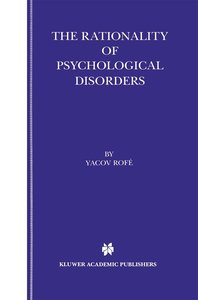 The Rationality of Psychological Disorders