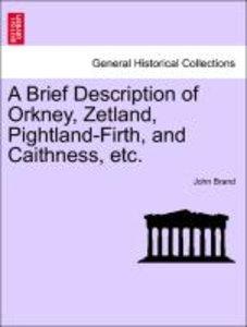 A Brief Description of Orkney, Zetland, Pightland-Firth, and Cai