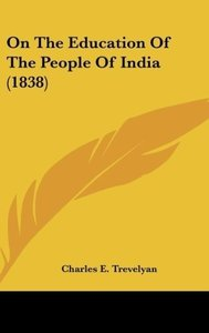 On The Education Of The People Of India (1838)