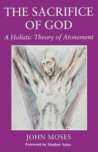 The Sacrifice of God: A Wholistic Theory of Atonement