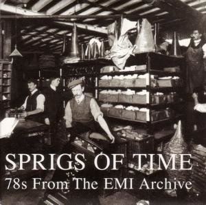 Sprigs Of Time-78s From The EMI Archive