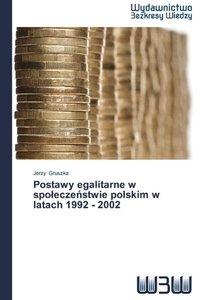 Postawy egalitarne w spoleczenstwie polskim w latach 1992 - 2002