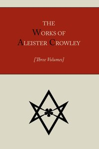 The Works of Aleister Crowley [Three volumes]