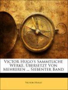 Victor Hugo's Sammtliche Werke, Übersetzt Von Mehreren ... Siebe