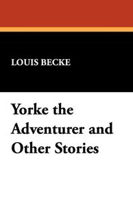 Yorke the Adventurer and Other Stories