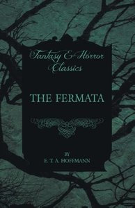 The Fermata (Fantasy and Horror Classics)