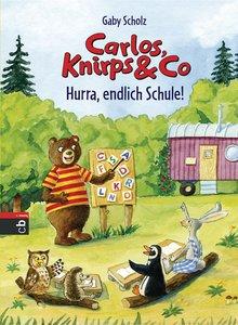 Carlos, Knirps & Co 03 - Hurra, endlich Schule!
