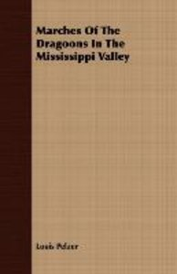 Marches Of The Dragoons In The Mississippi Valley