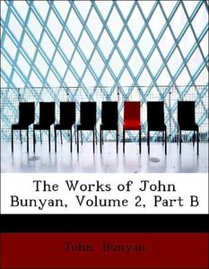 The Works of John Bunyan, Volume 2, Part B