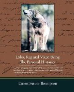 Lobo Rag and Vixen Being the Personal Histories