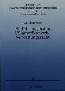 Einführung in das US-amerikanische Verwaltungsrecht