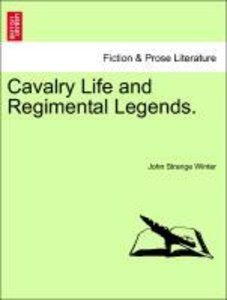 Cavalry Life and Regimental Legends.