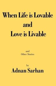 When Life Is Lovable and Love Is Livable