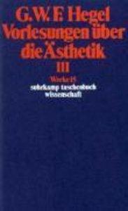 Vorlesungen über die Ästhetik III