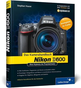 Nikon D600. Das Kamerahandbuch