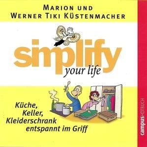 Simplify your Life: Küche, Keller, Kleiderschrank entspannt im G