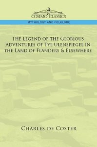 The Legend of the Glorious Adventures of Tyl Ulenspiegel in the