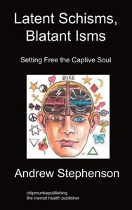 Latent Schisms, Blatant Isms: Setting Free the Captive Soul