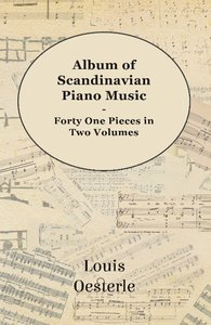 Album of Scandinavian Piano Music - Forty One Pieces in Two Volu