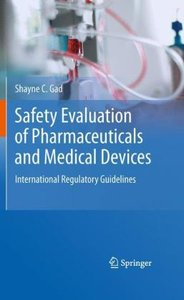 Safety Evaluation of Pharmaceuticals and Medical Devices