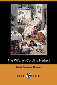 The Wife; Or, Caroline Herbert (Dodo Press)