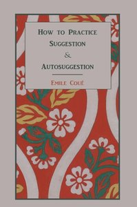 How to Practice Suggestion and Autosuggestion