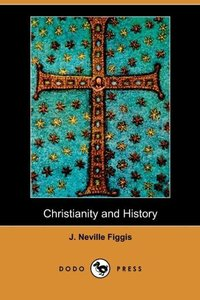 Christianity and History (Dodo Press)