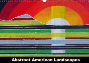 Abstract American Landscapes (Wall Calendar 2015 DIN A3 Landscap