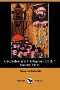 Gargantua and Pantagruel, Book 1 (Illustrated Edition) (Dodo Pre