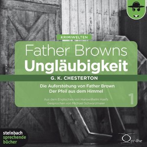 Father Browns Ungläubigkeit Vol.1