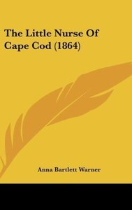 The Little Nurse Of Cape Cod (1864)