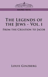 THE LEGENDS OF THE JEWS - VOL. I