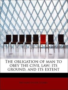 The obligation of man to obey the civil law: its ground, and its