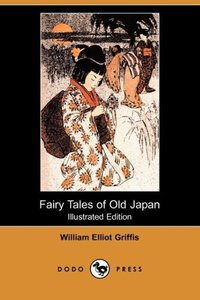 Fairy Tales of Old Japan (Illustrated Edition) (Dodo Press)