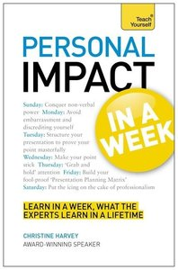 Personal Impact at Work in a Week: Teach Yourself