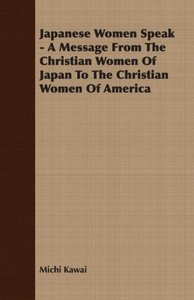 Japanese Women Speak - A Message from the Christian Women of Jap